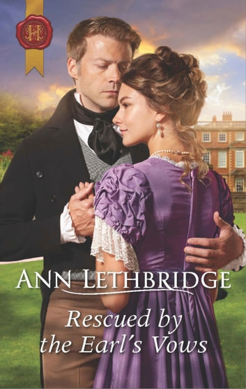 Rescued by the Earl's Vows - A Regency Romance ebook by Ann Lethbridge