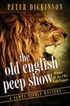 The Old English Peep Show ebook by Peter Dickinson