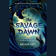 The Savage Dawn audiobook by Melissa Grey