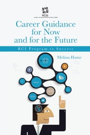 Career Guidance for Now and for the Future - RCI Program to Success ebook by Melissa Hume