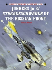Junkers Ju 87 Stukageschwader of the Russian Front ebook by John Weal,John Weal