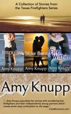Texas Firefighters Bundle - A Collection of Stories from the Texas Firefighters Series ebook by Amy Knupp