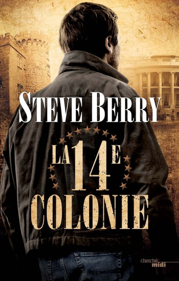 La Quatorzième Colonie ebook by Steve BERRY