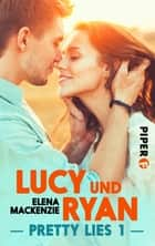 Lucy und Ryan - Pretty Lies 1 ebook by Elena MacKenzie