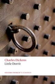 Little Dorrit ebook by Charles Dickens,Harvey Peter Sucksmith,Dennis Walder