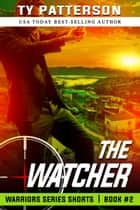 The Watcher - Suspense Action Thriller ebook by Ty Patterson