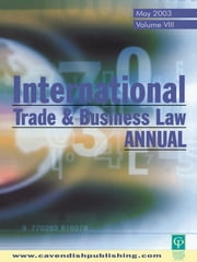 International Trade and Business Law Review - Volume VIII ebook by Gabriel Moens