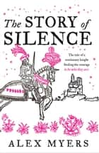 The Story of Silence ebook by