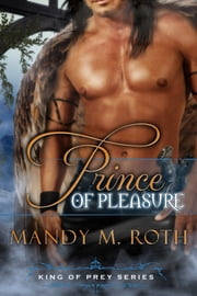 Prince of Pleasure ebook by Mandy M. Roth