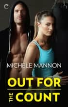Out for the Count ebook by Michele Mannon