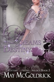 Dreams of Destiny - Scottish Dream Trilogy ebook by May McGoldrick