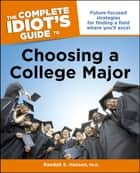 The Complete Idiot's Guide to Choosing a College Major ebook by Randall S. Hansen PhD