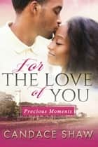 For the Love of You ebook by Candace Shaw