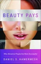 Beauty Pays ebook by Daniel S. Hamermesh