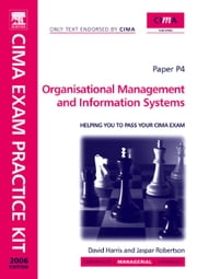 CIMA Exam Practice Kit Organisational Management and Information Systems ebook by Robertson, Jaspar