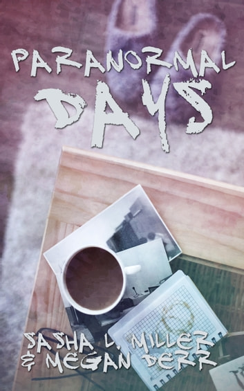 Paranormal Days ebook by Megan Derr,Sasha L. Miller