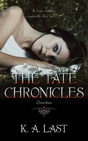 The Tate Chronicles Omnibus - The Tate Chronicles ebook by K. A. Last