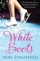 White Boots ebook by Noel Streatfeild