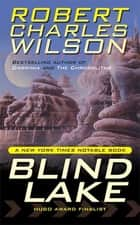 Blind Lake eBook by Robert Charles Wilson