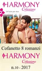 Cofanetto 8 Harmony Collezione n.10/2017 eBook by Susan Stephens, Caitlin Crews, Jennie Lucas,...