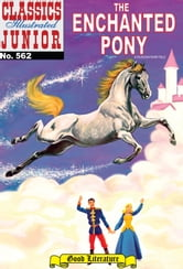 The Enchanted Pony - Classics Illustrated Junior #562 ebook by Albert Lewis Kanter