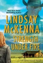 Strength Under Fire ebook by Lindsay McKenna