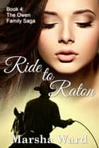Ride to Raton ebook by Marsha Ward