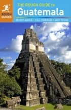 The Rough Guide to Guatemala ebook by Rough Guides