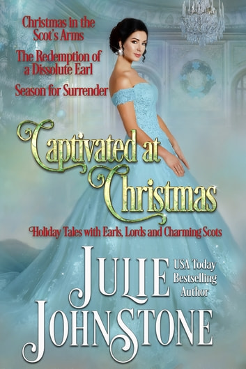 Captivated at Christmas: Holidays with Earls, Lords, and Charming Scots ebook by Julie Johnstone