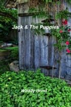 Jack & The Puppies ebook by Waddy Bond