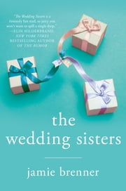 The Wedding Sisters ebook by Jamie Brenner