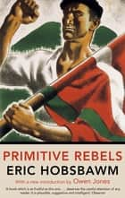 Primitive Rebels ebook by Eric Hobsbawm