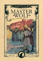Master Wolf - Capital Wolves duet, #2 ebook by
