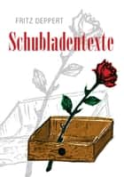 Schubladentexte ebook by Fritz Deppert
