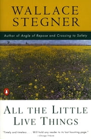 All the Little Live Things ebook by Wallace Stegner