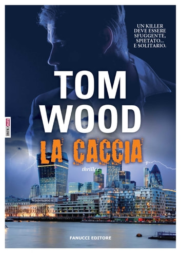 La caccia ebook by Tom Wood