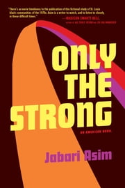 Only the Strong ebook by Jabari Asim