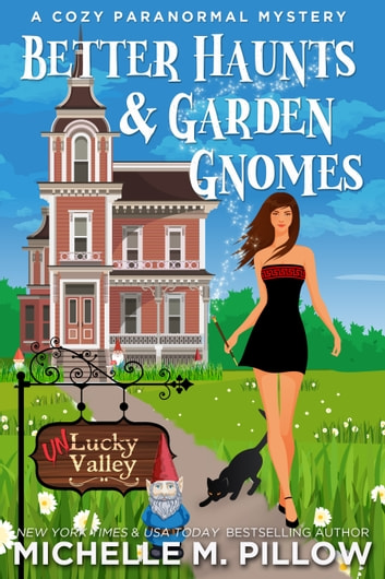 Better haunts and garden gnomes ebook by michelle m pillow better haunts and garden gnomes a cozy paranormal mystery a happily everlasting world novel fandeluxe Choice Image