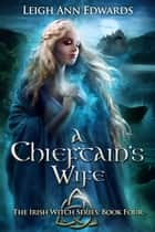 The Chieftain's Wife ebook by