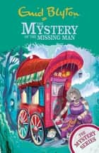 The Mystery of the Missing Man - Book 13 ebook by Enid Blyton
