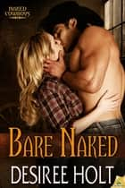 Bare Naked ebook by Desiree Holt