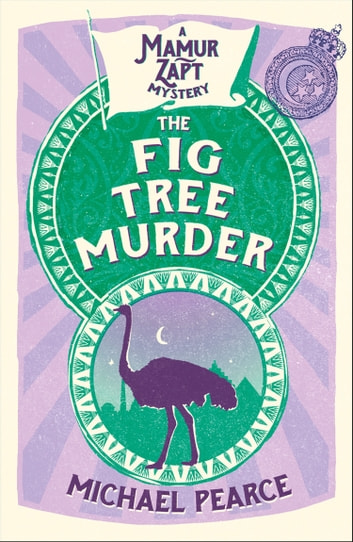 The Fig Tree Murder (Mamur Zapt, Book 10) eBook by Michael Pearce