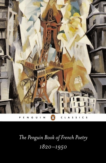 The Penguin Book of French Poetry - 1820-1950 ebook by