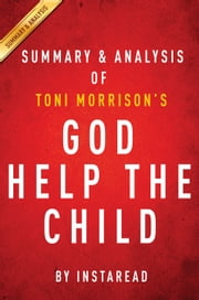 God Help the Child by Toni Morrison | Summary & Analysis ebook by Instaread