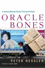 Oracle Bones - A Journey Through Time in China ebook by Peter Hessler