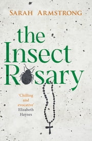 The Insect Rosary ebook by Sarah Armstrong