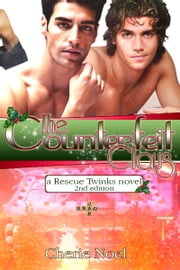 A Rescue Twinks Novel: The Counterfeit Claus ebook by Cherie Noel