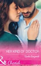 Her Kind Of Doctor (Mills & Boon Cherish) (Men of the West, Book 37) 電子書 by Stella Bagwell