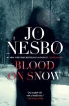Blood on Snow - A novel ekitaplar by Jo Nesbo, Neil Smith