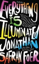Everything Is Illuminated ebook by Jonathan Safran Foer